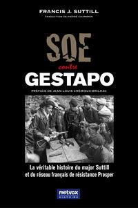 Deedr.fr SOE contre Gestapo - La véritable histoire du major Suttill et du réseau français de résistance Prosper Image