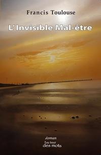Francis Toulouse - L'invisible mal-être.