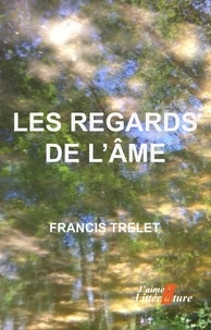 Francis Trelet - Les regards de l'âme.