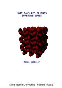 Francis Trelet - Mort dans les fluides supercritiques.