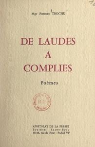 Francis Trochu - De laudes à complies.