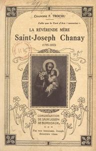 Francis Trochu et Maurice Feltin - La Révérende Mère Saint-Joseph Chanay, 1795-1853.
