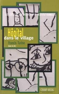Francis Turine - Hôpital dans le village - La psychothérapie institutionnelle psychanalytique au Centre de psychiatrie infantile Les Goélands.