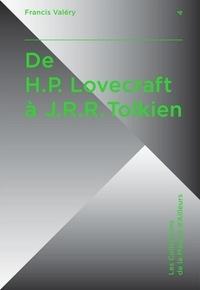 Francis Valéry - De HP Lovecraft à JRR Tolkien.