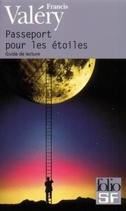 Francis Valéry - Passeport pour les étoiles. - Guide de lecture.