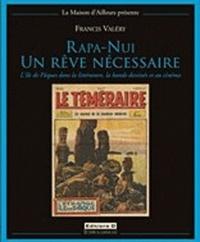 Francis Valéry - Rapa Nui, un rêve nécessaire - L'Ile de Pâques dans la littérature, la bande dessinée et au cinéma.