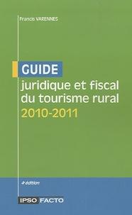 Francis Varennes - Guide juridique et fiscal du tourisme rural 2010-2011.