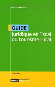 Francis Varennes - Guide juridique et fiscal du tourisme rural.