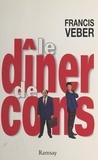 Francis Veber - Le dîner de cons.