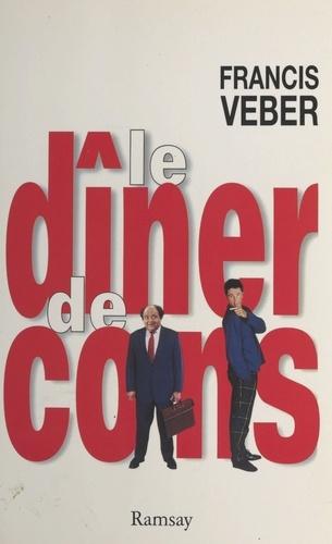 Le dîner de cons - Francis Veber - Format PDF - 9782265109100 - 6,49 €