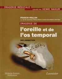 Francis Veillon - Imagerie de l'oreille et de l'os temporal - Tome 2, Inflammation.
