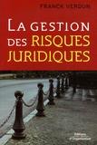 Francis Verdun - La gestion des risques juridiques.