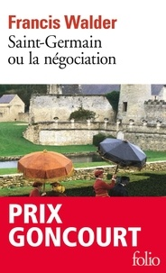 Francis Walder - Saint-Germain ou la négociation.