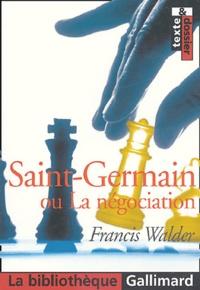 Francis Walder - Saint-Germain - Ou La négociation.