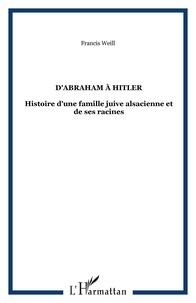 Francis Weill - D'Abraham à Hitler.