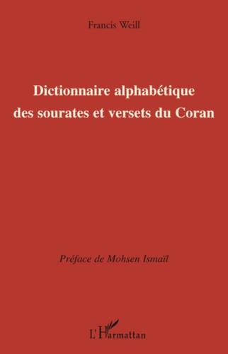 Francis Weill - Dictionnaire alphabétique des sourates et versets du Coran.