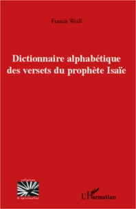 Francis Weill - Dictionnaire alphabétique des versets du prophète Isaïe.