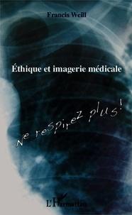 Francis Weill - Ethique et imagerie médicale.