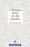 """Francis Weill - L'éthique juive en dix Paroles - Une anthologie - Un """"Choul'han arou'h"""" de l'éthique."""