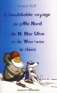 Francis Weill et  Sess - L'inoubliable voyage au pôle Nord de M. Mac Ohm et de Wou-wou le chien.
