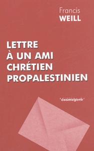 Francis Weill - Lettre à un ami chrétien propalestinien.