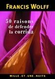 Francis Wolff - 50 raisons de défendre la corrida.