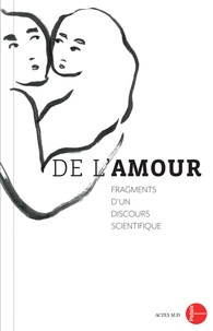 Francis Wolff et Nicole Guédeney - De l'amour - Fragments d'un discours scientifique.
