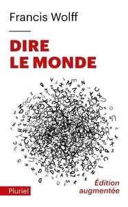 Francis Wolff - Dire le monde.