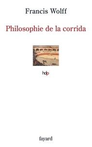 Francis Wolff - Philosophie de la corrida.