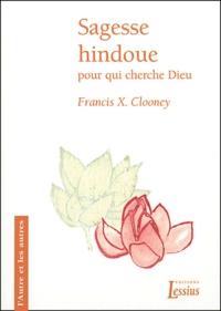 Francis-X Clooney - Sagesse hindoue - Pour qui cherche Dieu.