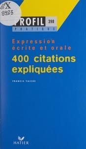 Francis Yaiche et Georges Décote - 400 citations expliquées.