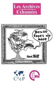 Francis Yaiche - Douze taxes de base ! - Roman d'arcades initiatiques.