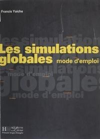 Francis Yaiche - Les simulations globales - Mode d'emploi.