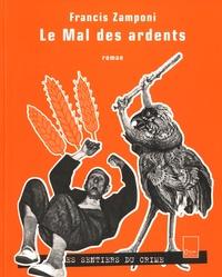 Francis Zamponi - Le mal des ardents.