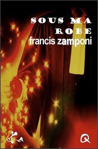 Francis Zamponi - Sous ma robe.