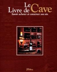 Coachingcorona.ch LE LIVRE DE CAVE. Savoir acheter et conserver son vin Image