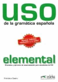 Uso de la grammatica espanola. Elemental - Gramatica y ejericios de sistematizacion para estudiantes de E.L.E. de.pdf