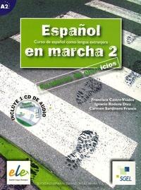 Francisca Castro Viudez et Carmen Sardinero Francos - Espanol en marcha 2 - Cuaderno de ejercicios, Curso de espanol como lengua extranjera. 1 CD audio