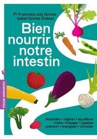 Téléchargement ebook pdfs gratuit Bien nourrir notre intestin par Francisca Joly Gomez, Isabel Gomez Dubest