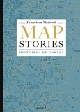 Francisca Mattéoli - Map Stories - Histoires de cartes.