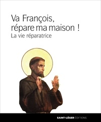 Franciscaines Réparatrices - François, va, répare ma maison ! - La vie réparatrice.