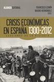 Francisco A. Comín et Mauro Hernandez - Crisis economicas en Espana 1300-2012 - Lecciones de la historia.