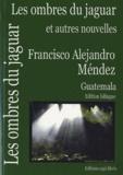 Francisco Alejandro Méndez - Les ombres du jaguar et autres nouvelles - Edition bilingue.