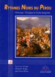 Francisco Aliaga - Rythmes noirs du Pérou - Historique et présentation de musiques et chants enregistrés à Lima, Pérou....