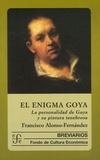 Francisco Alonso-Fernandez - El enigma Goya - La personalidad de Goya y su pintura tenebrosa.