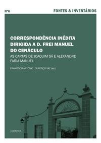 Francisco António Lourenço Vaz - Correspondência inédita dirigida a D. Frei Manuel do Cenáculo - As cartas de Joaquim Sá e Alexandre Faria Manuel.