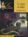 Francisco Arcis - Le canon du diable.