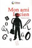 Francisco Arcis - Mon ami Lucien.