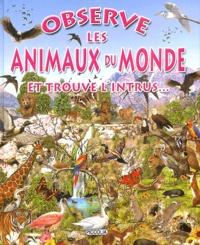 Francisco Arredondo - Observe les animaux du monde - Et trouve l'intrus....