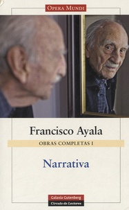 Francisco Ayala - Narrativa - Obras completas I.